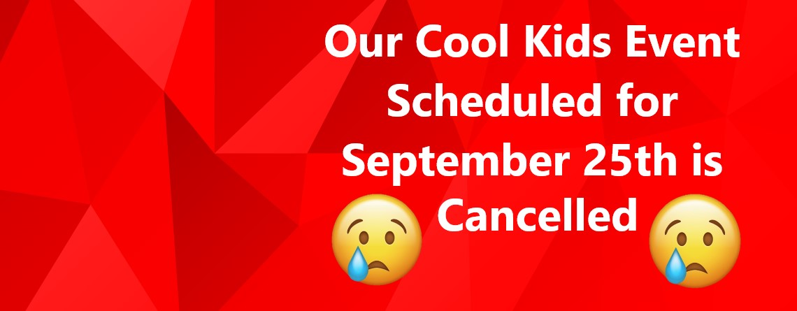 Cool Kids Event Cancelled